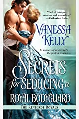 Secrets for Seducing a Royal Bodyguard (Renegade Royal Book 1) Kindle Edition
