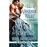 Secrets for Seducing a Royal Bodyguard (Renegade Royal Book 1)