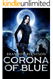 Corona of Blue: A Tale of Madness and Ghosts