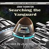Searching the Vanguard: Colony Ship Vanguard, Book 4