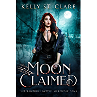 Moon Claimed: Supernatural Battle (Werewolf Dens Book 2) book cover