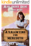 Mail Order Bride: A Valentine for Meredith (Holiday Brides Book 4)