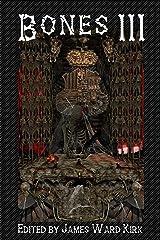 Bones III Kindle Edition