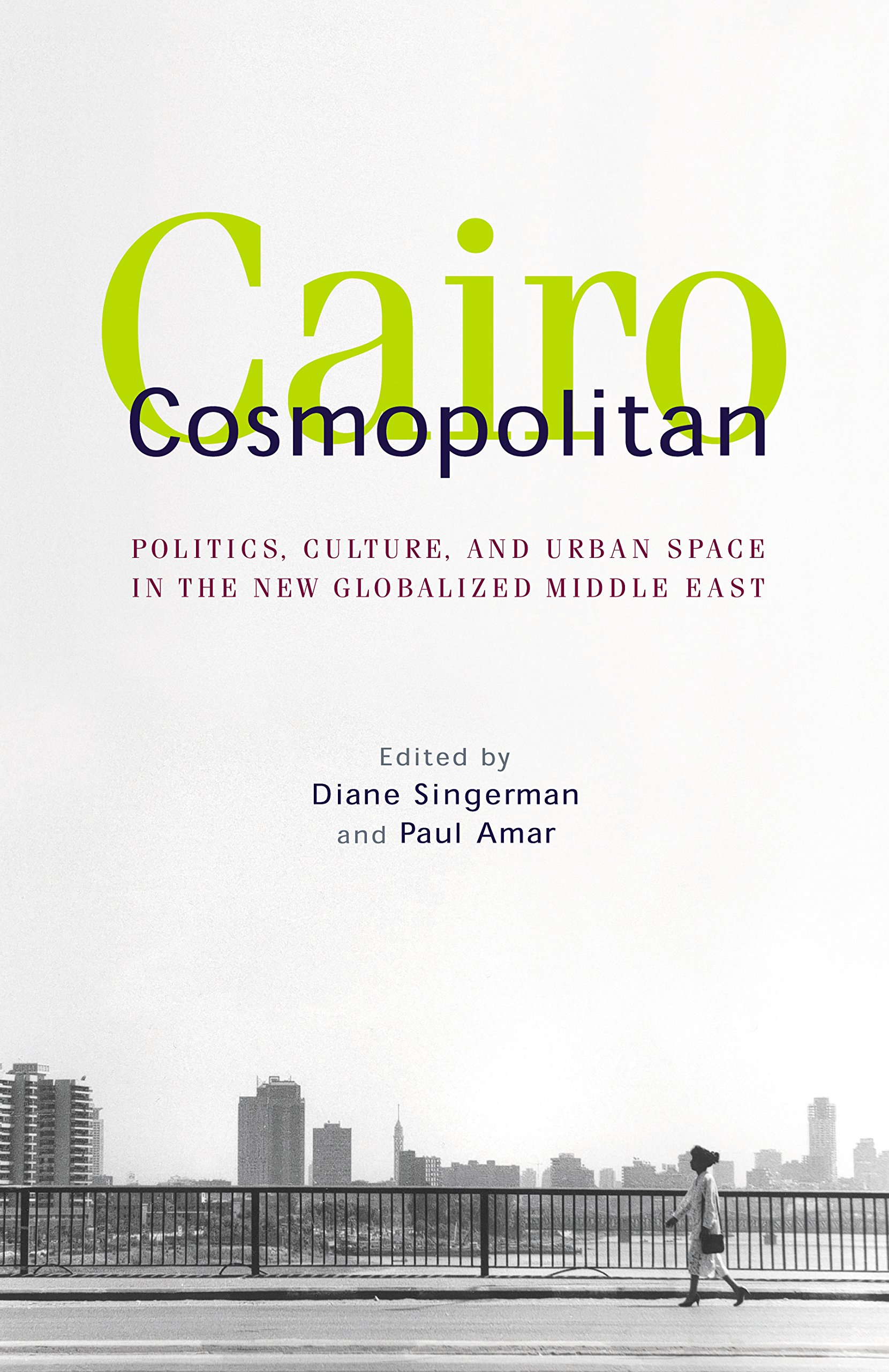 Download Cairo Cosmopolitan: Politics, Culture, and Urban Space in the New Middle East PDF