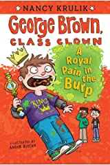 A Royal Pain in the Burp #15 (George Brown, Class Clown) Kindle Edition