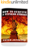 How To Survive a Nuclear Strike: (Apocalypse Survival, Nuclear Fallout)
