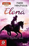 Elena – Ein Leben für Pferde 5: Elena – Ihr größter Sieg (German Edition)