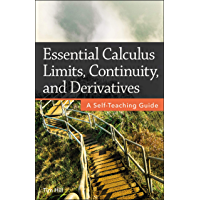Essential Calculus Limits, Continuity, and Derivatives: A Self-Teaching Guide (English Edition)