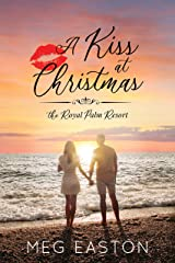 A Kiss at Christmas: A Sweet Beach Romance (The Royal Palm Resort Book 2) Kindle Edition