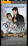 Win, Lose, or Darcy: A Pride & Prejudice Variation