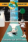 Borrowed, Blue, Dead: A Citrus Beach Mystery (Citrus Beach Mysteries Book 7)