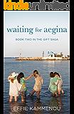 Waiting for Aegina (The Gift Saga Book 2)