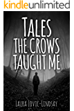 Tales the Crows Taught Me: 17 Supernatural Tales to Make Your Skin Crawl