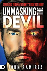 Unmasking the Devil: Strategies to Defeat Eternity's Greatest Enemy Kindle Edition