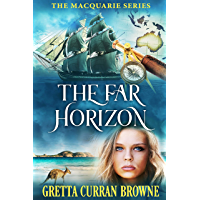 THE FAR HORIZON (A Stand-Alone Novel and Book 2 in The Macquarie Series)