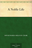 A Noble Life (English Edition)