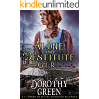An Alone and Destitute Girl (The Winds of Misery Victorian Romance) (A Family Saga Novel)