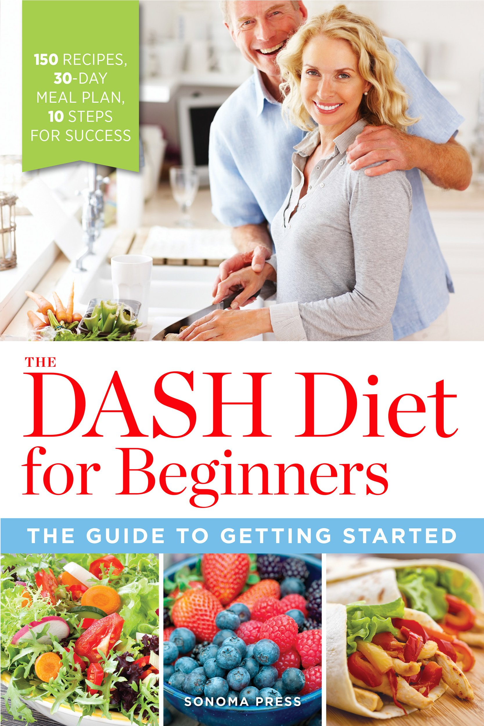 The Dash Diet For Beginners The Guide To Getting Started Sonoma