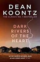 Dark Rivers Of The Heart: A Story Of Unrelenting