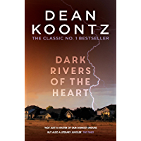 Dark Rivers of the Heart: A story of unrelenting suspense that delivers a high-charged kick (English Edition)