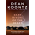 Dark Rivers of the Heart: A story of unrelenting suspense that delivers a high-charged kick