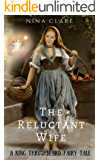 The Reluctant Wife: A King Thrushbeard Fairy Tale