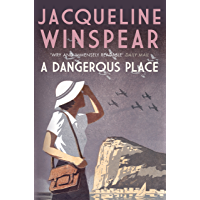 A Dangerous Place: The bestselling inter-war mystery series (Maisie Dobbs Mystery Series Book 10)