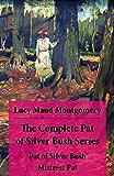 The Complete Pat of Silver Bush Series: Pat of Silver Bush + Mistress Pat