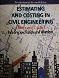 Estimating and Costing in Civil Engineering: Theory and Practice Including Specifications and Valuations