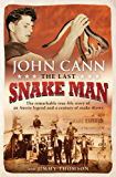 The Last Snake Man: The remarkable true-life story of an Aussie legend and a century of snake shows