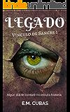 LEGADO (Vínculo de Sangre #1): Algún día te contaré mi oscura historia