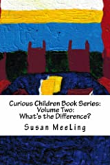 Curious Children Book Series Volume Two:  What's the Difference? Kindle Edition
