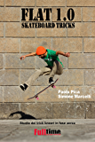 Flat 1.0: Skateboard Tricks: Studio dei trick lineari in fase aerea