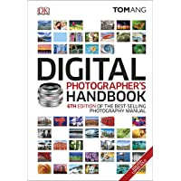 Digital Photographer's Handbook: 6th Edition of the Best-Selling Photography Manual