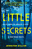 Little Secrets: 'For fans of Shari Lapena, Liz Nugent and Gillian Flynn' Will Dean, author of Dark Pines (Revolution Spy 1)