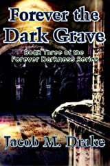 Forever the Dark Grave (Forever Darkness Book 3) Kindle Edition