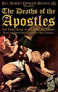 The Deaths of the Apostles (Next Testament Book 3)