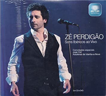Ze Perdigao - Sons Ibericos Ao Vivo [CD+DVD] 2014 by Jose Cid