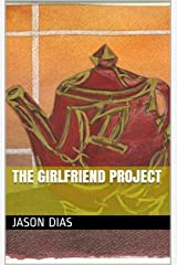 The Girlfriend Project Kindle Edition