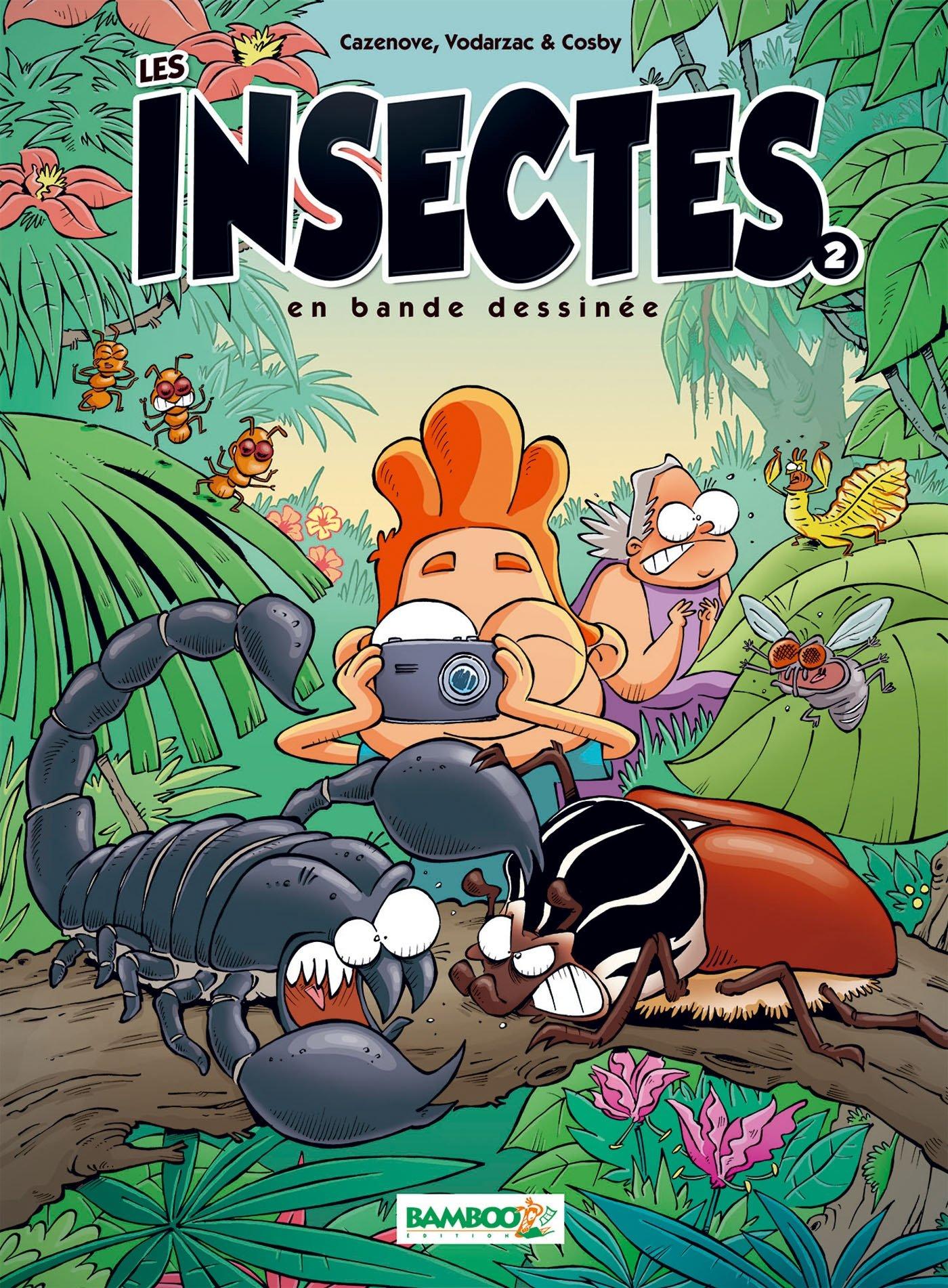 Les insectes en BD - tome 2 Album – 12 juin 2013 Cosby François Vodarzac Christophe Cazenove Bamboo
