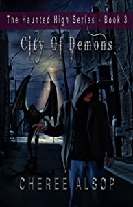 The Haunted High Series Book 3- City of Demons