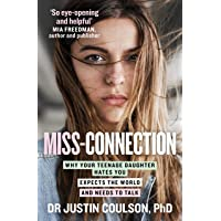 Miss-connection: Why Your Teenage Daughter 'Hates' You, Expects the World and Needs to Talk