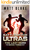 Battle of the ULTRAs (The Last Hero Book 3)