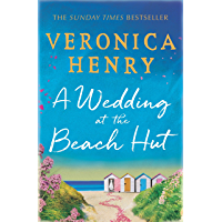 A Wedding at the Beach Hut: The escapist and feel-good read of 2020 from the bestselling author of THE BEACH HUT (English Edition)