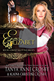 Elizabet: A Sweet Scottish Medieval Romance (Sweet Scottish Brides Book 4)