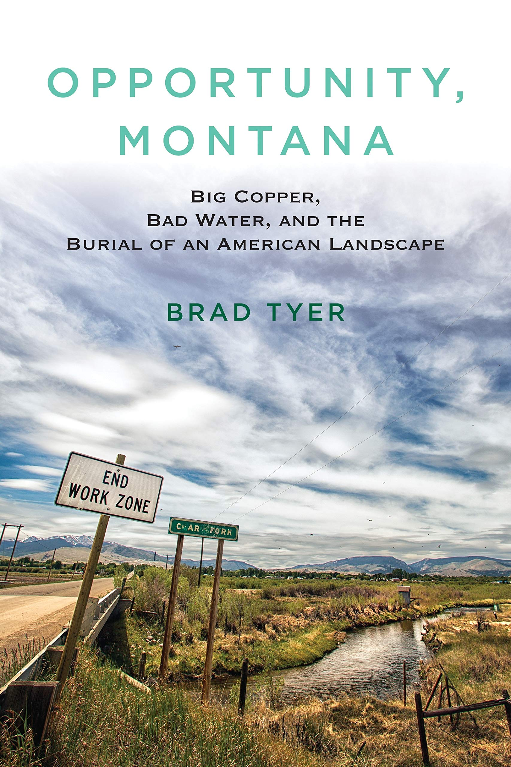 Opportunity, Montana: Big Copper, Bad Water, and the Burial of an American Landscape PDF