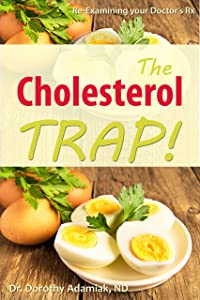 The Cholesterol Trap: Re-Examining your Doctor's Prescription