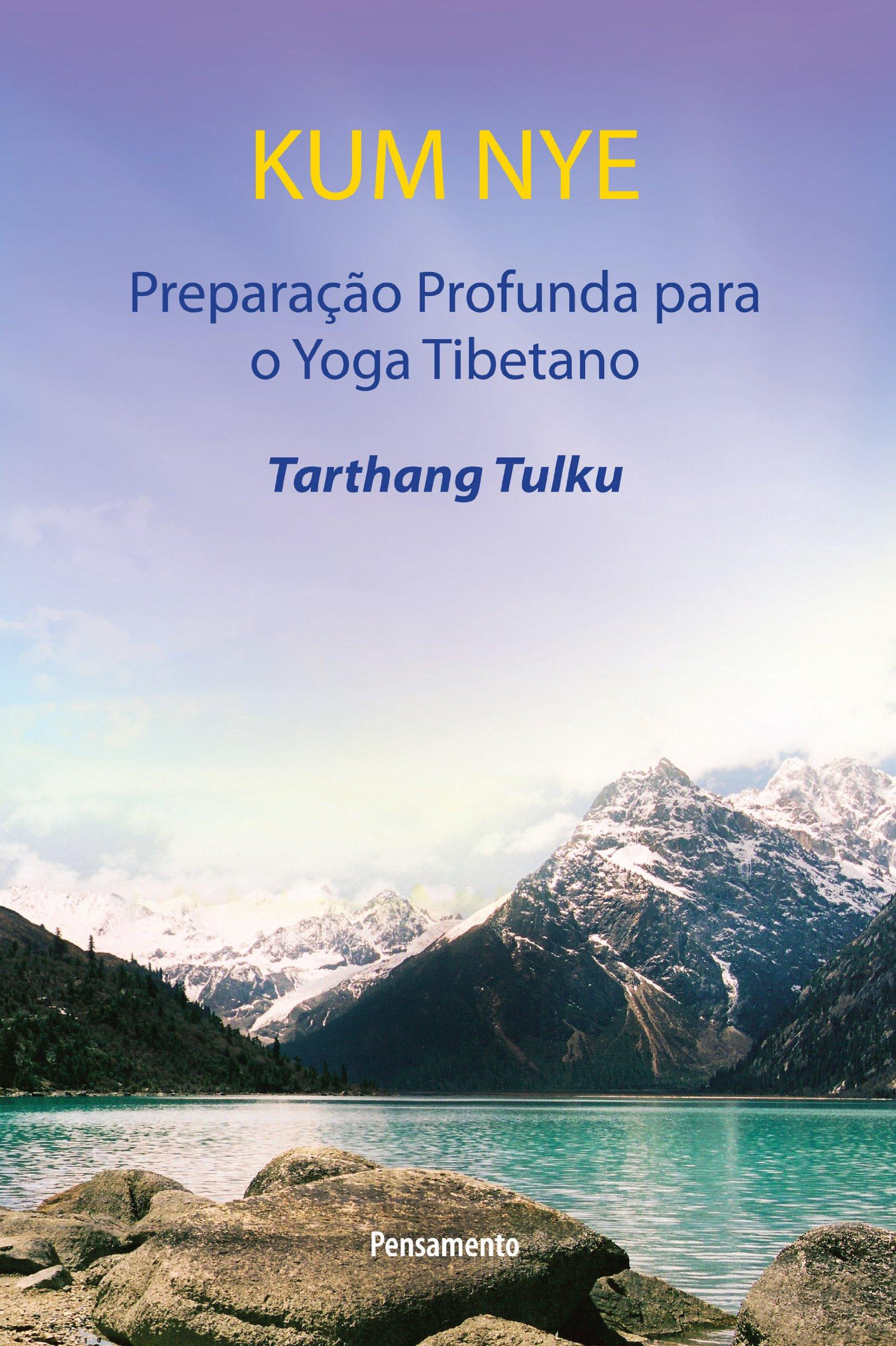 Kum Nye Preparação Profunda Para o Yoga Tibetana (Em ...