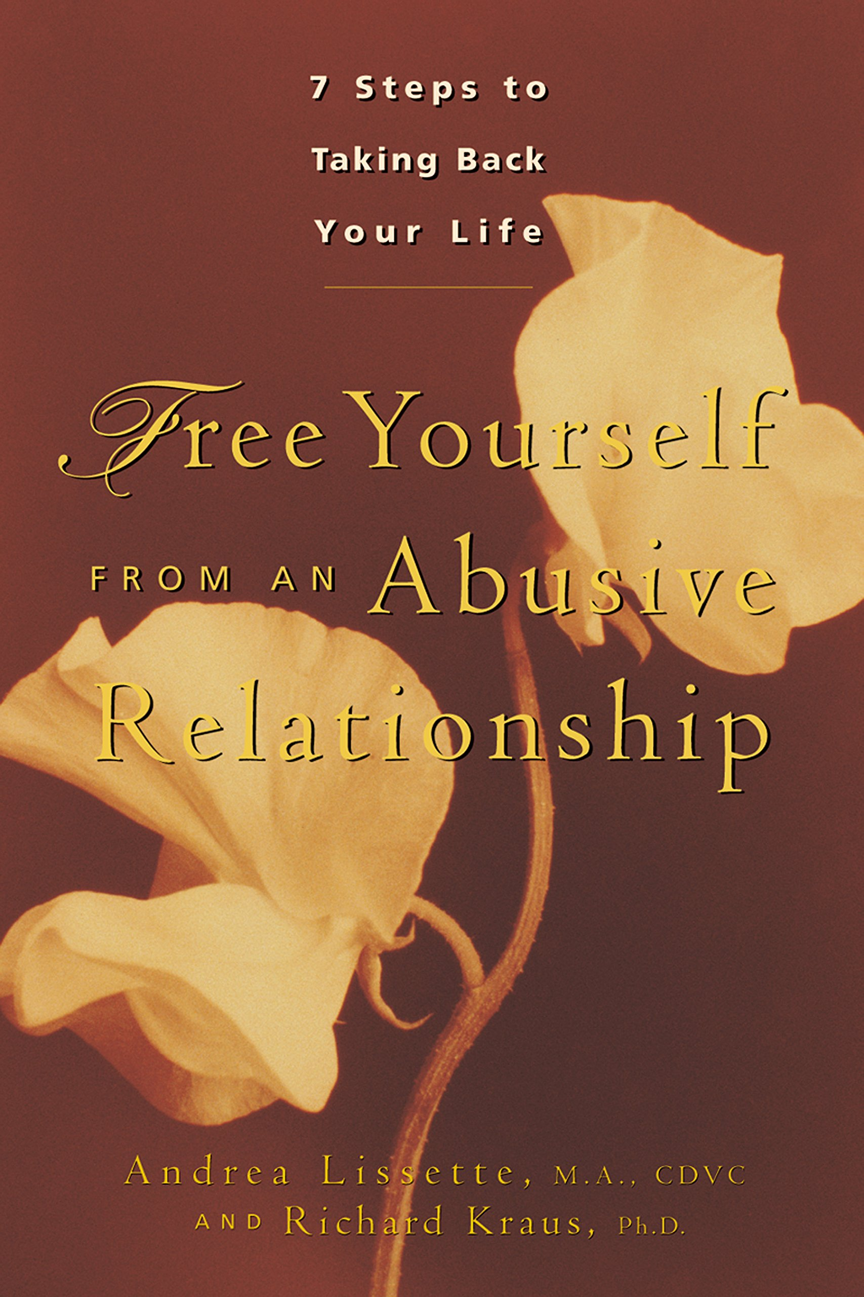 Free Yourself From an Abusive Relationship: A Guide to Taking Back Your Life pdf