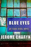 Blue Eyes (The Isaac Sidel Novels Book 1)